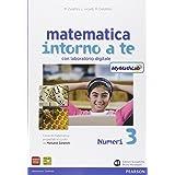 Matematica intorno a te. Con N3/F3/Q3-Scratch MyMathLab gold. Per la Scuola media. Con e-book. Con espansione online (Vol. 3)