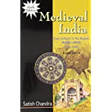 Medieval India: From Sultanat Tot He Mughals 1526-1748