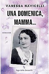 Una domenica, mamma... (Saga della Serenella Vol. 2) Formato Kindle
