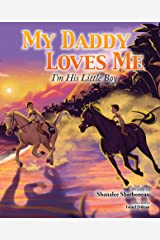 My Daddy Loves Me: I'm His Little Boy Kindle Edition