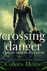 Crossing Danger: A Shelby Nichols Mystery Adventure (Shelby Nichols Adventure Book 7) Kindle Edition
