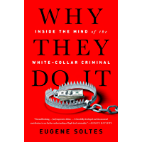 Why They Do It: Inside the Mind of the White-Collar Criminal (English Edition)