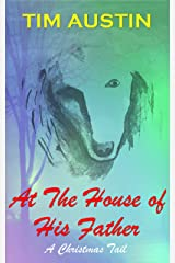 At The House of his Father: A Christmas Tail (Christmas Tails Book 1) Kindle Edition