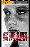 Je suis le crépuscule (French Edition)