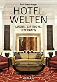 Hotelwelten: Luxus, Liftboys, Literaten