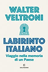 Labirinto italiano: Viaggio nella memoria di un paese Formato Kindle