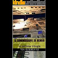 IL COMMISSARIO DE RENSIS: la settima trilogia (le trilogie del commissario De Rensis Vol. 7)