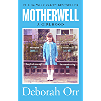Motherwell: The moving memoir of growing up in 60s and 70s working class Scotland (English Edition)
