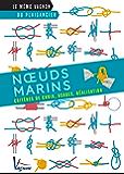 Nœuds marins - Critères de choix, usages, réalisation (Le mémo Vagnon du plaisancier)
