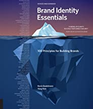 Brand Identity Essentials, Revised and Expanded: 100 Principles for Building Brands