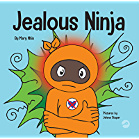 Jealous Ninja: A Social, Emotional Children's Book About Helping Kids Cope with the Green-eyed Monster - Jealousy and…