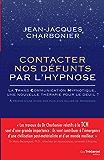 Contacter nos défunts par l'hypnose : La TransCommunication Hypnotique, une nouvelle thérapie pour le deuil