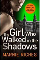 The Girl Who Walked in the Shadows: A gripping thriller that keeps you on the edge of your seat (George McKenzie, Book 3) Kindle Edition