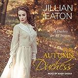 The Autumn Duchess: Duchess for All Seasons Series, Book 4