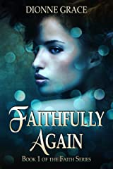 Faithfully Again (The Faith Series Book 1) Kindle Edition