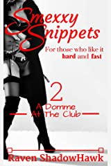 A Domme At The Club (Smexxy Snippets Book 2) Kindle Edition