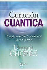 Curación cuántica: Las fronteras de la medicina mente-cuerpo (Cuerpo-Mente) Versión Kindle