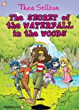 Thea Stilton Graphic Novels #5: The Secret of the Waterfall in the Woods