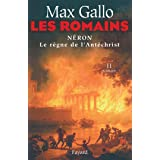 Les Romains : Néron, le règne de l'Antichrist (Littérature Française)