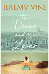 The Diver and The Lover: A novel of love, sacrifice and the art of obsession Kindle Edition
