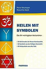Heilen mit Symbolen: Die 64 wichtigsten Heilzeichen Kindle Ausgabe