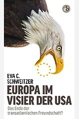 Europa im Visier der USA: Das Ende der transatlantischen Freundschaft? Kindle Ausgabe