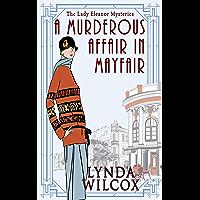 A Murderous Affair In Mayfair (The Lady Eleanor Mysteries Book 5) (English Edition)