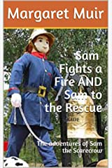 Sam Fights a Fire AND Sam to the Rescue: The Adventures of Sam the Scarecrow Kindle Edition