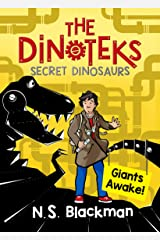 The Secret Dinosaur: Giants Awake! (The Dinotek Adventures, A Dinosaur Adventure Story Series for Young Readers) Paperback