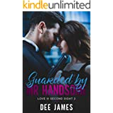 Guarded by Mr Handsome: A Bodyguard Romance (Love @ Second Sight Book 2)