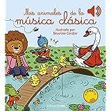 Mis animales de la música clásica (Libros con sonido)