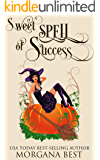 Sweet Spell of Success: Witch Cozy Mystery (The Kitchen Witch Book 12)