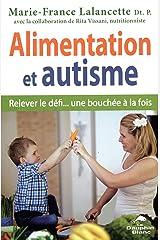 Alimentation et autisme : Relever le défi... une bouchée à la fois Format Kindle