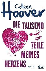 Die tausend Teile meines Herzens: Roman