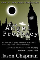 The Angel Prophecy: They knew we were not alone (Alien contact Book 3) Kindle Edition