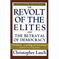 The Revolt of the Elites and the Betrayal of Democracy (English Edition)