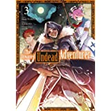 The Unwanted Undead Adventurer - Tome 3