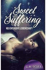 Sweet Suffering: Neu entfachte Leidenschaft Kindle Ausgabe