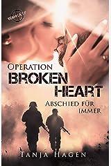 Operation Broken Heart - Abschied für immer (Team I.A.T.F. 13) Kindle Ausgabe
