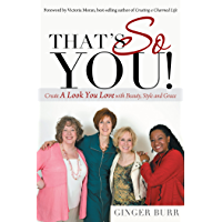 That's so You!: Create a Look You Love with Beauty, Style and Grace (English Edition)