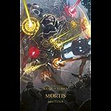 Mortis (The Horus Heresy: Siege of Terra Book 5)