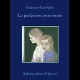 Le perfezioni provvisorie (Guido Guerrieri Vol. 4)