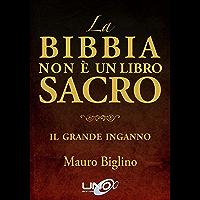 La Bibbia non è un Libro Sacro: Il Grande Inganno (La Via dei Misteri Antichi)