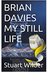 BRIAN DAVIES  MY STILL LIFE: French Wines and Food in Art. Kindle Edition