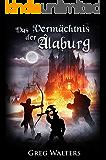 Das Vermächtnis der Alaburg (Alaburg 6/7) (Die Farbseher Saga 6)