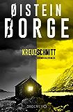 Kreuzschnitt: Kriminalroman (Ein Fall für Bogart Bull 1)