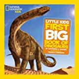 National Geographic Little Kids: First Big Book of Dinosaurs (National Geographic Kids)