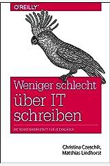 Weniger schlecht über IT schreiben: Die Schreibwerkstatt für IT-Erklärer (Animals) Taschenbuch