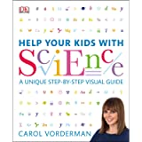 Help Your Kids with Science: A Unique Step-by-Step Visual Guide, Revision and Reference