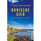 Dänische Gier: Gitte Madsen ermittelt   Beste Unterhaltung für alle Inselkrimifans: Die charmanteste Ermittlerin Dänemarks is